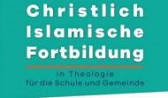 Christlich/Islamische  Fortbildung in Theologie